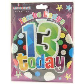 13 TODAY JUMBO BADGE