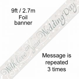 WITH LOVE OM YOUR WEDDING DAY 9FT BANNER